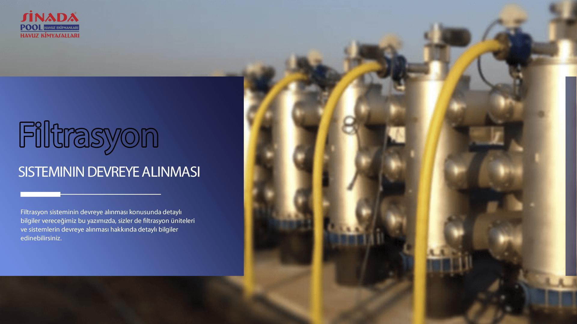 Filtrasyon Sisteminin Devreye Alınması
