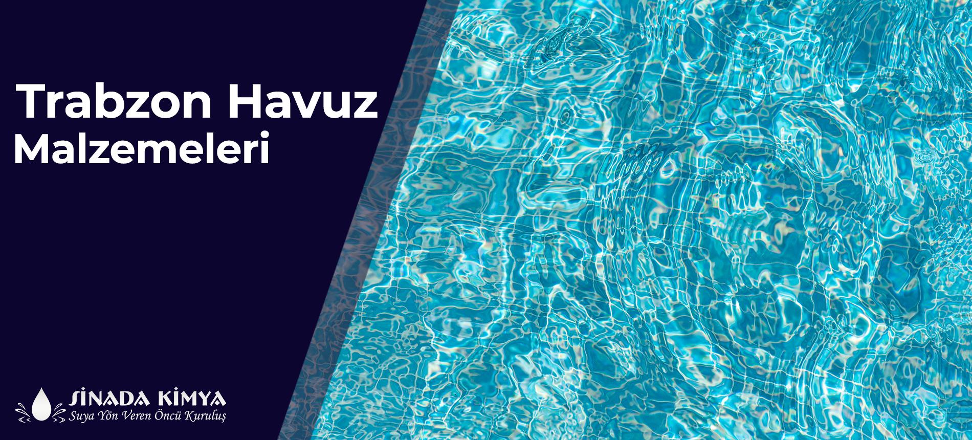 Trabzon Havuz Malzemeleri